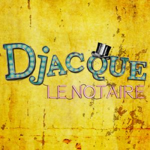 Djacque le Notaire by Compagnie Bémol